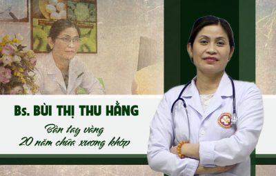 Bác sĩ Bùi Thị Thu Hằng chữa xương khớp