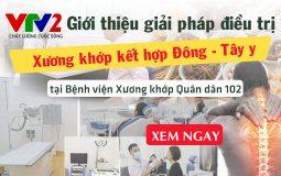 VTV2 Chất lượng cuộc sống: Giới thiệu giải pháp điều trị xương khớp kết hợp Đông - Tây y