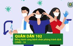 Quân Dân 102 đồng hành cùng người bệnh phòng tránh dịch COVID